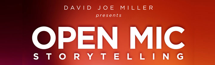 Open Mic Storytelling – Presented by David Joe Miller